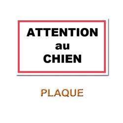 "Plaque de garde ""ATTENTION AU CHIEN"""